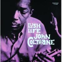 John Coltrane ラッシュ・ライフ [Rudy Van Gelder Remaster]