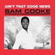 Sam Cooke Ain't That Good News [Remastered]