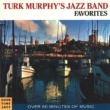 Turk Murphy Favorites