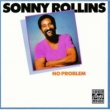 Sonny Rollins No Problem