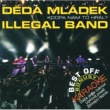 Deda Mladek Illegal Band Best off DMIB Kdopa nam to hral