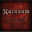 レインボー Catch The Rainbow: The Anthology