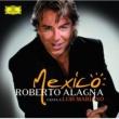 Roberto Alagna Mexico : Roberto Alagna canta a Luis Mariano [Version espagnole]