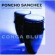 Poncho Sanchez/モンゴ・サンタマリア Conga Blue (feat.モンゴ・サンタマリア)
