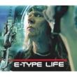 E-Type Life