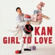 KAN GIRL TO LOVE