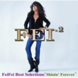 "欧陽菲菲 FeiFei best Selections ""shinin' Forever"""