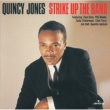 Quincy Jones QUINCY J./STRIKE UP