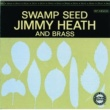 Jimmy Heath & Brass Swamp Seed