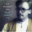 The Alan Broadbent Trio Pacific Standard Time