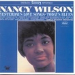 Nancy Wilson Yesterday's Love Songs, Today's Blues