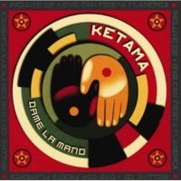 Ketama Dame La Mano(Album Version)