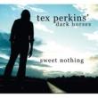 Tex Perkins & The Dark Horses Sweet Nothing
