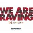 Slipstreem We Are Raving