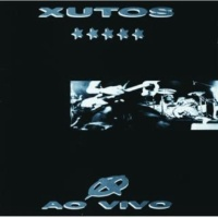 Xutos & Pontapés Doçuras [Live]