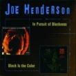 Joe Henderson In Pursuit Of Blackness/Black Is The Color