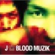 J BLOOD MUZIK
