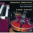 Jimmy Bruno Like That (feat.ジョーイ・デフランセスコ)