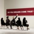 DREAMS COME TRUE DO YOU DREAMS COME TRUE?