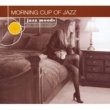 Various Artists Jazz Moods: Morning Cup Of Jazz