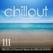 Various Artists Chillout: 111 Pieces of Classical Music for Relaxation