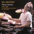 Bill Bruford Master Strokes 1978-1985