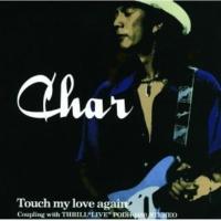 Char Touch my love again
