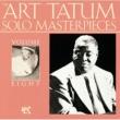 Art Tatum The Art Tatum Solo Masterpieces, Vol. 8