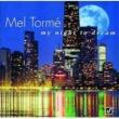 Mel Torme My Night To Dream