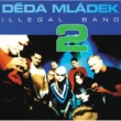 Deda Mladek Illegal Band Knockin 'on heaven's door (Nebeska brana)