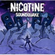 NICOTINE SOUNDQUAKE