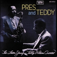 The Lester Young - Teddy Wilson Quartet Pres & Teddy