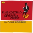Elvis Costello Costello: My Flame Burns Blue
