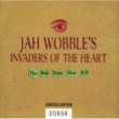 Jah Wobble's Invaders Of The Heart The Sun Does Rise