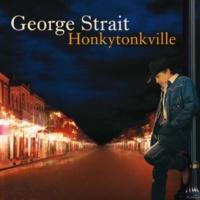 George Strait Honkytonkville [Album Version]