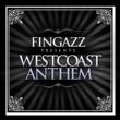 Fingazz West Coast Anthem