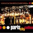 Various Artists Paris City Coffee