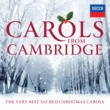 The Choir of King's College, Cambridge Carols From Cambridge: The Very Best Sacred Christmas Carols