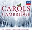 ケンブリッジ・キングス・カレッジ合唱団/Choir of Clare College, Cambridge Carols From Cambridge: The Very Best Sacred Christmas Carols