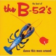 The B-52's Dance The Mess Around - The Best Of The B-52's