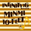 INFINITY16 welcomez MINMI,10-FEET 真夏のオリオン