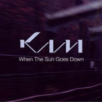 KAM When The Sun Goes Down
