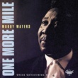 Muddy Waters One More Mile / Chess Collectibles, Vol. 1
