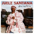 Juelz Santana From Me To U