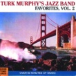 Turk Murphy Turk Murphy's Jazz Band Favorites [Vol. 2]