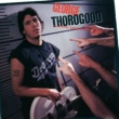 George Thorogood And The Destroyers Born To Be Bad