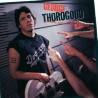 George Thorogood And The Destroyers You Can't Catch Me