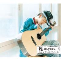MIYAVI Dear my friend/愛しい人