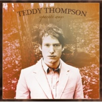 Teddy Thompson Sorry To See Me Go