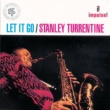 Stanley Turrentine Let It Go